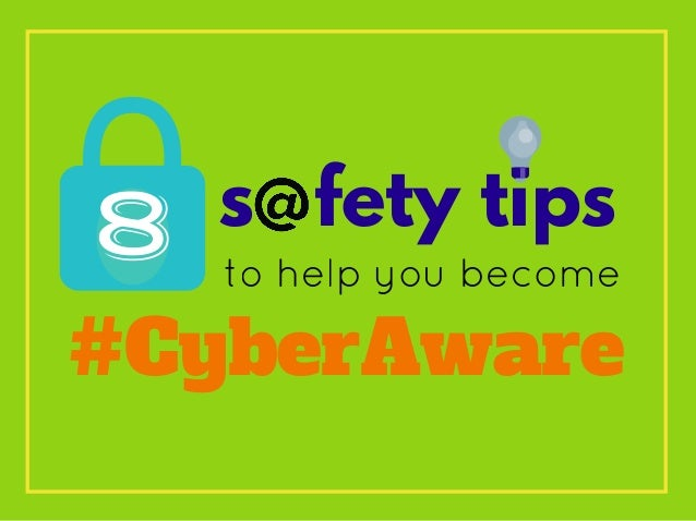 cyberawaretips how to stay safe online