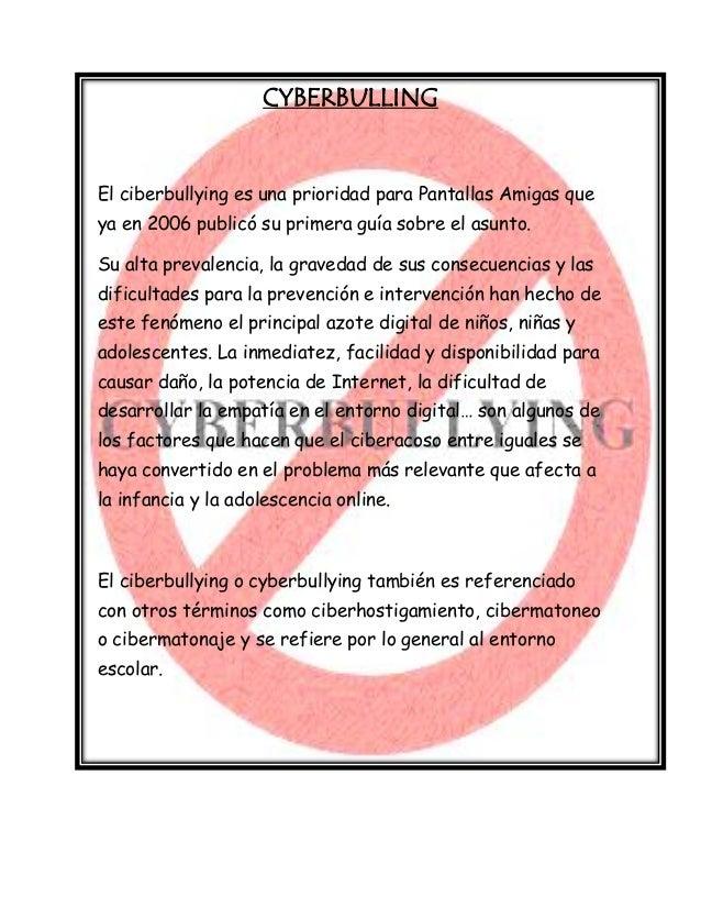 CYBERBULLING  El ciberbullying es una prioridad para Pantallas Amigas que ya en 2006 publicó su primera guía sobre el asun...