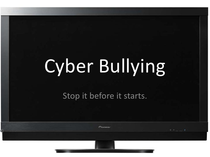 Cyber Bullying<br />Stop it before it starts.<br />
