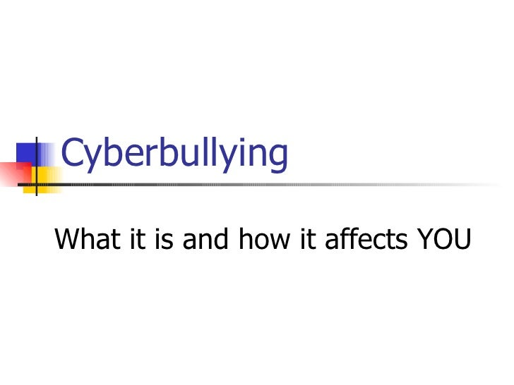 Cyberbullying What it is and how it affects YOU