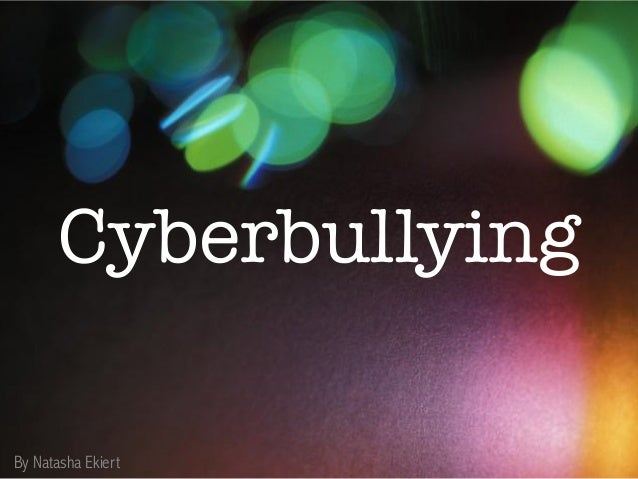 Cyberbullying By Natasha Ekiert