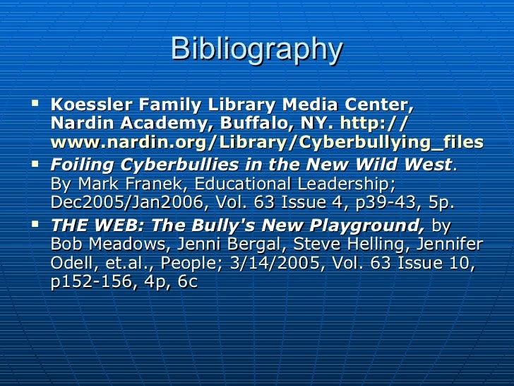 Bibliography <ul><li>Koessler Family Library Media Center, Nardin Academy, Buffalo, NY.  http:// www.nardin.org/Library/Cy...