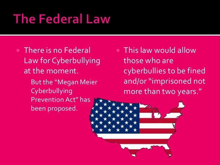 cyberbullying laws Cyberbullying is a rapidly evolving area of law, and the laws will vary from state to state if you or someone close to you has been charged with cyberbullying, it may be wise to consult with an experienced criminal defense attorney who can help explain the current state of the law and how it impacts your case.