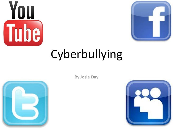 Cyberbullying    By Josie Day