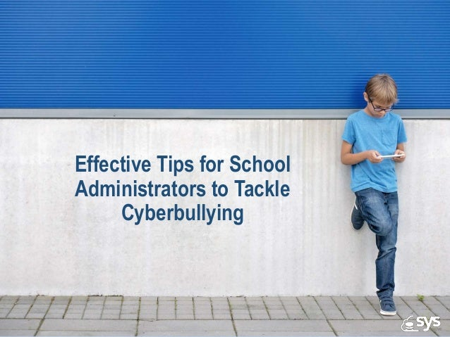 Effective Tips for School Administrators to Tackle Cyberbullying