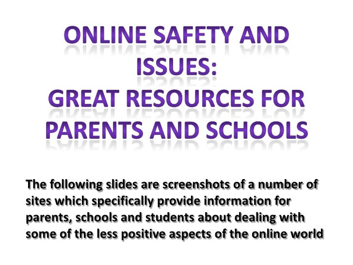 Online safety and issues:<br />Great resources for parents and schools<br />The following slides are screenshots of a numb...