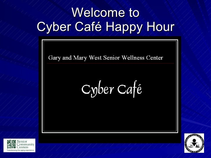 Welcome to Cyber Café Happy Hour