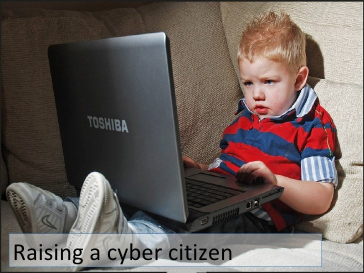 Raising a cyber citizen