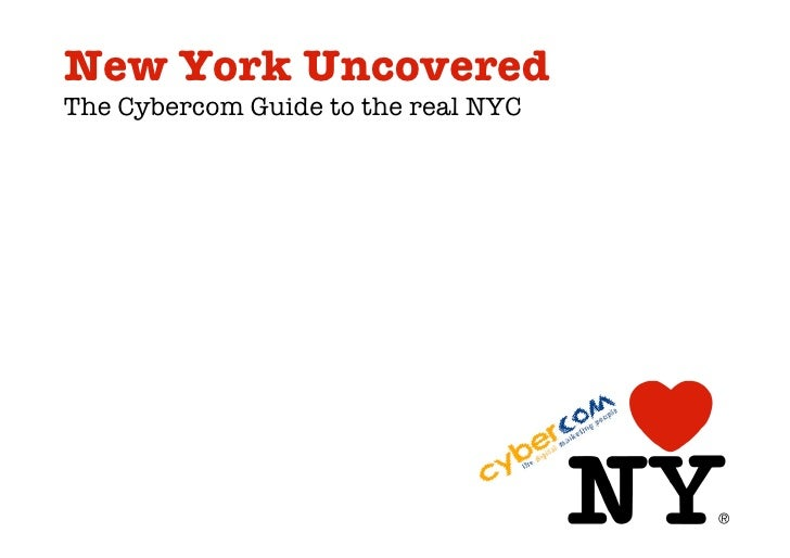 New York Uncovered The Cybercom Guide to the real NYC