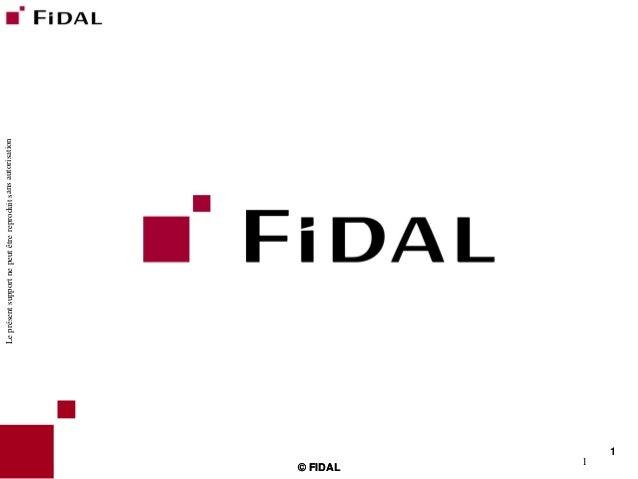 1Leprésentsupportnepeutêtrereproduitsansautorisation© FIDAL© FIDAL1