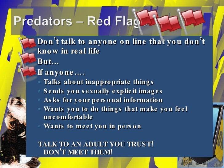 <ul><li>Don't talk to anyone on line that you don't know in real life </li></ul><ul><li>But… </li></ul><ul><li>If anyone…....