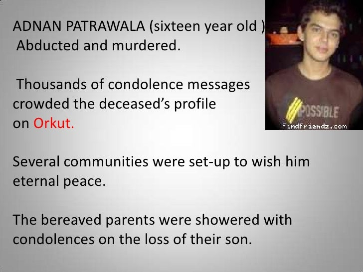 ADNAN PATRAWALA (sixteen year old )-<br />Abducted and murdered.<br />Thousands of condolence messages <br />crowded the d...