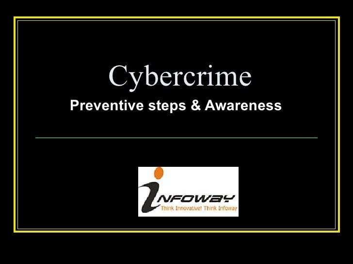 Cybercrime Preventive steps & Awareness