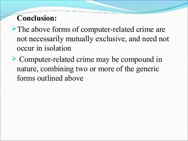 conclusion to crime Conclusion organised crime in europe homepage t here is wide support for the argument and assertion that organised crime has increased in the last decade.