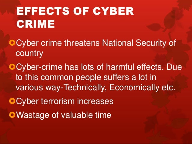 cybercrime in todays world Crimes 1 - 5 crimes 6 - 10 the most nefarious and crafty criminals are the ones who operate completely under the radar in the computing world security breaches happen all the time, and in the best cases the offenders get tracked down by the fbi or some other law enforcement agency.
