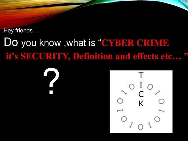 computer crime and its effects As the internet and its widespread adoption first occurred in the united states, it  was there that the first occurrences and effects of cybercrime were felt and.
