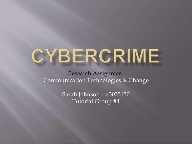 Research Assignment Communication Technologies & Change Sarah Johnson – u3025130 Tutorial Group #4