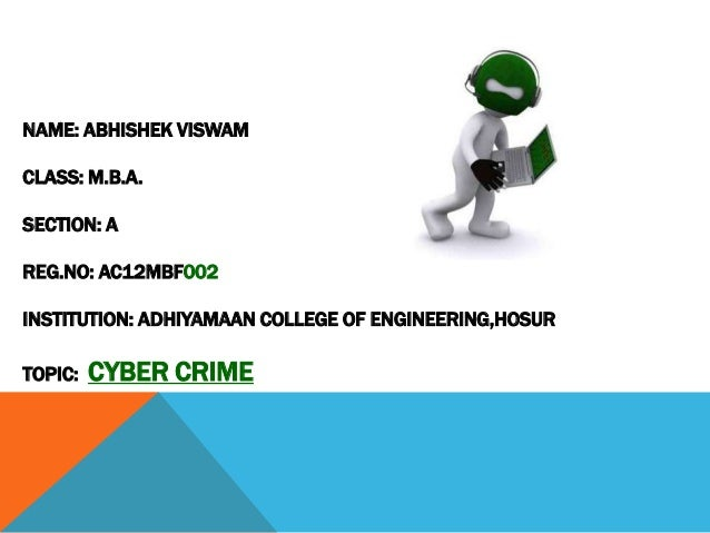 NAME: ABHISHEK VISWAM  CLASS: M.B.A. SECTION: A REG.NO: AC12MBF002 INSTITUTION: ADHIYAMAAN COLLEGE OF ENGINEERING,HOSUR TO...