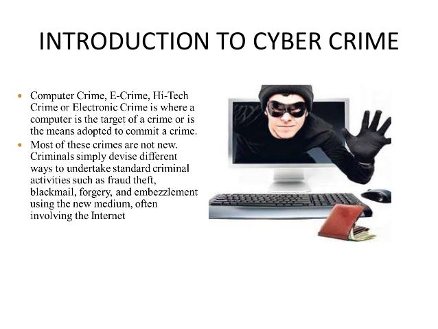an introduction to the issue of the computer crime 4 introduction to crime mapping e  a gis is a set of computer-based tools that allows the user to modify, visualize,  a brief introduction to the various types.