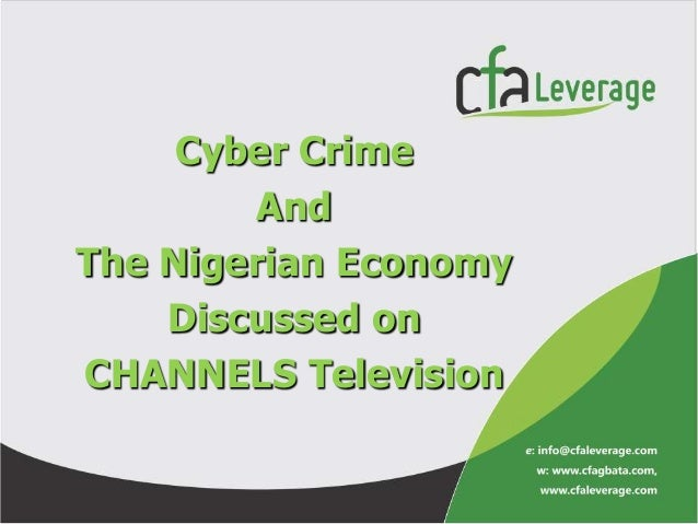 Cyber Crime         AndThe Nigerian Economy    Discussed onCHANNELS Television