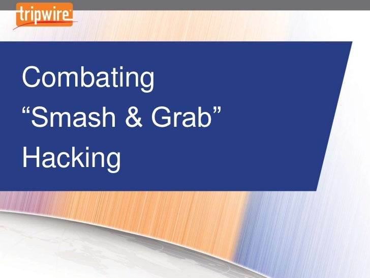 """Combating """"Smash and Grab"""" Hacking with Tripwire Cybercrime Controls"""
