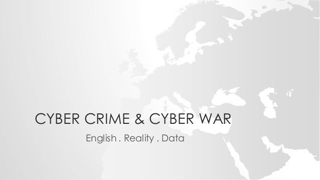 CYBER CRIME & CYBER WAR English . Reality . Data
