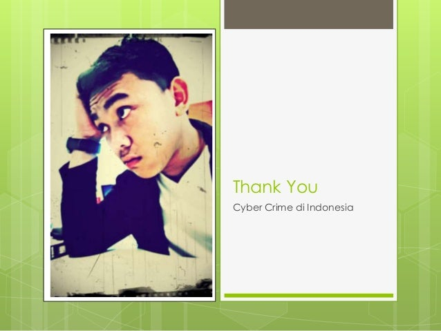 cybercrime in indonesia Cybercriminals will continue to innovate through ransomware  this group is  well known in the indonesian hacking community and has more.