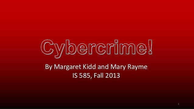 By Margaret Kidd and Mary Rayme IS 585, Fall 2013 1