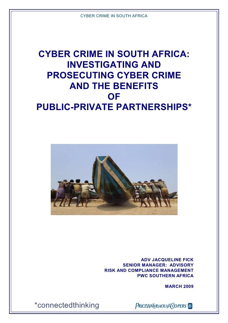 CYBER CRIME IN SOUTH AFRICA     CYBER CRIME IN SOUTH AFRICA:      INVESTIGATING AND   PROSECUTING CYBER CRIME       AND TH...