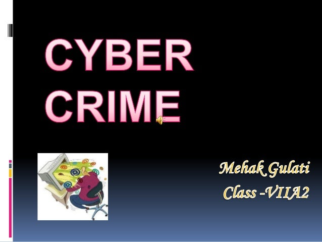 """• A generalized definition of cyber crime may be """" unlawful acts wherein the computer is either a tool or target or both"""" ..."""