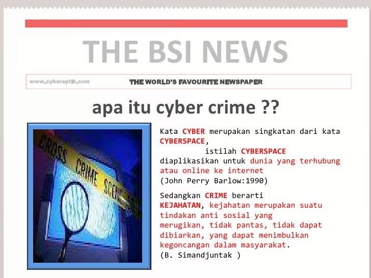THE BSI NEWSwww.cybereptik.com       THE WORLD'S FAVOURITE NEWSPAPER                     apa itu cyber crime ??           ...