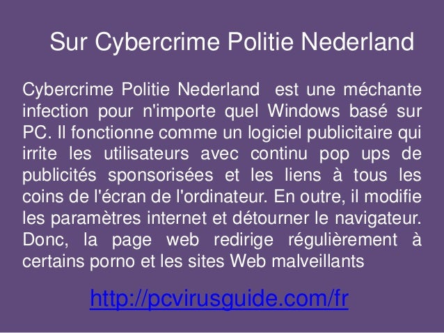 Sur Cybercrime Politie Nederland Cybercrime Politie Nederland est une méchante infection pour n'importe quel Windows basé ...