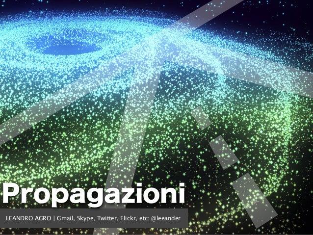LEANDRO AGRO | Gmail, Skype, Twitter, Flickr, etc: @leeander Propagazioni