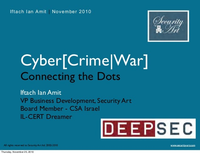 Iftach Ian Amit | November 2010 www.security-art.comAll rights reserved to Security Art ltd. 2002-2010 Cyber[Crime|War] Co...