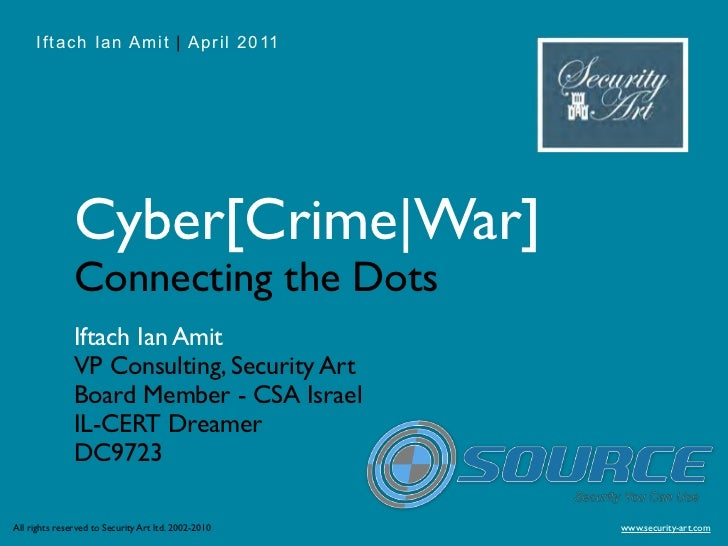 Iftach Ian Amit   April 2011               Cyber[Crime War]               Connecting the Dots               Iftach Ian Ami...