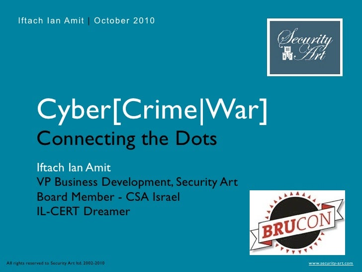 Iftach Ian Amit | October 2010                    Cyber[Crime|War]                Connecting the Dots                Iftac...