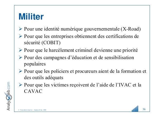 © Tous droits réservés – Analyweb Inc. 2008 Militer  Pour une identité numérique gouvernementale (X-Road)  Pour que les ...
