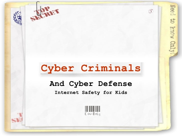 And Cyber Defense Internet Safety for Kids Cyber Criminals