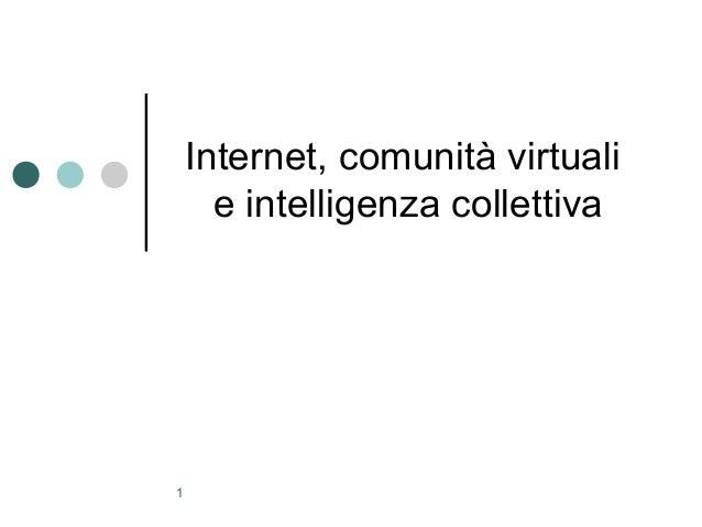Internet, comunità virtuali      e intelligenza collettiva1