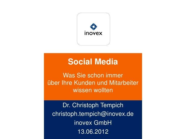 Social Media      Was Sie schon immerüber Ihre Kunden und Mitarbeiter         wissen wollten     Dr. Christoph Tempich chr...