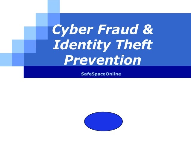 Cyber Fraud &Identity Theft Prevention    SafeSpaceOnline       LOGO