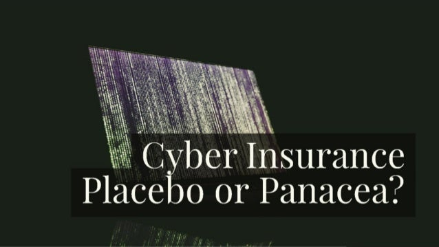 Cyber Insurance: Placebo or Panacea?