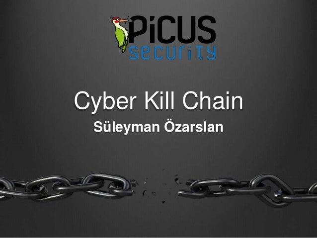 Cyber Kill Chain  Süleyman Özarslan