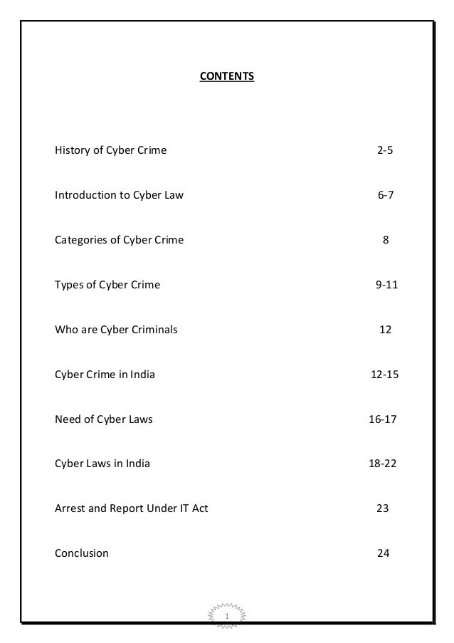 CONTENTS  History of Cyber Crime  2-5  Introduction to Cyber Law  6-7  Categories of Cyber Crime  8  Types of Cyber Crime ...