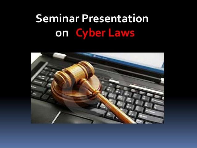 Seminar Presentation on Cyber Laws