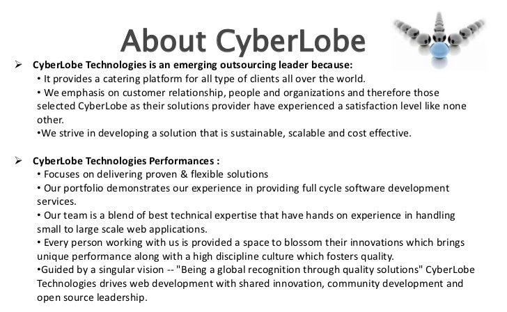 About CyberLobe CyberLobe Technologies is an emerging outsourcing leader because:   • It provides a catering platform for...