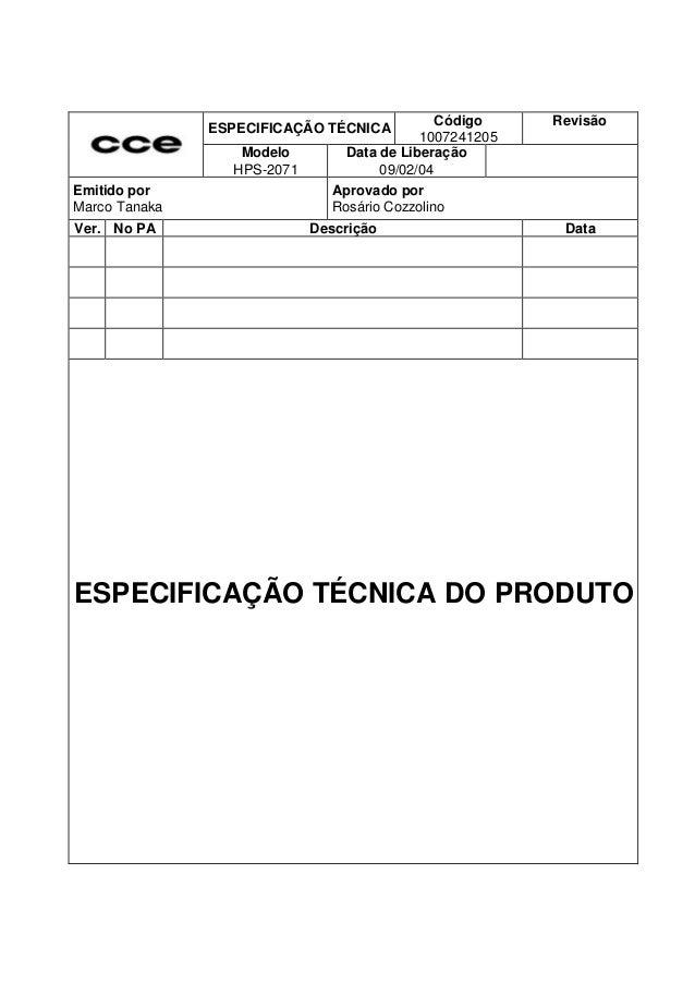 Código 1007241205 Data de Liberação 09/02/04 Aprovado por Rosário Cozzolino  ESPECIFICAÇÃO TÉCNICA Modelo HPS-2071 Emitido...