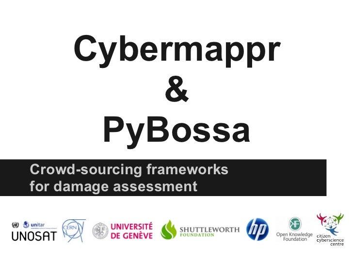 Cybermappr         &      PyBossaCrowd-sourcing frameworksfor damage assessment