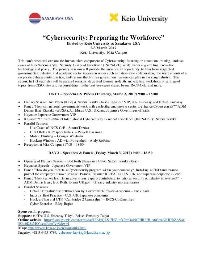 """Cybersecurity: Preparing the Workforce"" Hosted by Keio University & Sasakawa USA 2-3 March 2017 Keio University, Mita Cam..."