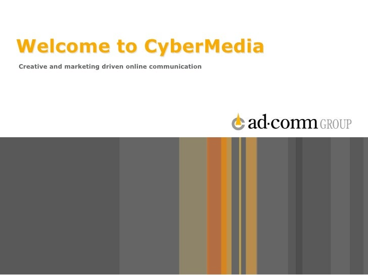 Welcome to CyberMedia Creative and marketing driven online communication